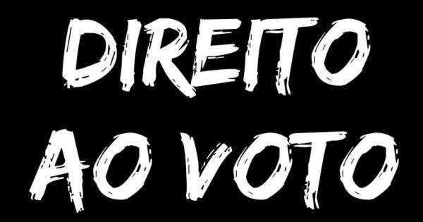 PELO DIREITO AO VOTO! FOMENTO DEMOCRÁTICO.