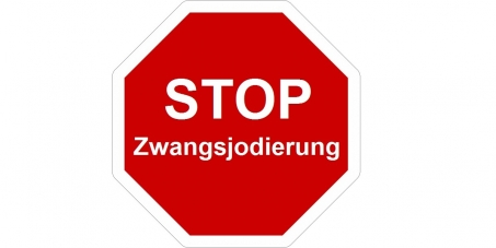 Stoppt die Lebensmitteljodierung (Medizinische Zwangsprophylaxe)