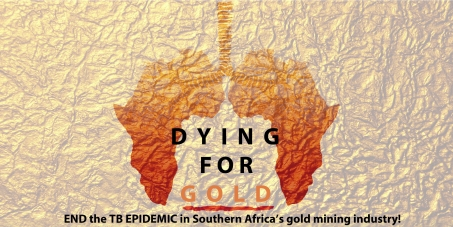 END the TB EPIDEMIC in Southern Africa's gold mining industry!