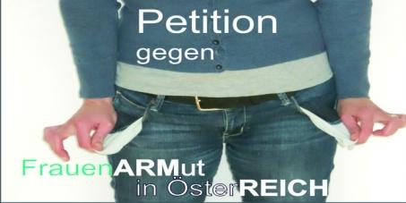 Österreichische Bundesregierung und die Landesregierungen: Geben wir FrauenARMut in ÖsterREICH keine Chance!