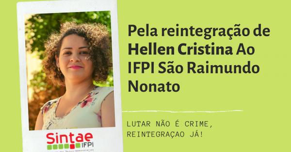 Pela reintegração imediata da servidora Hellen Cristina, ao IFPI São Raimundo Nonato
