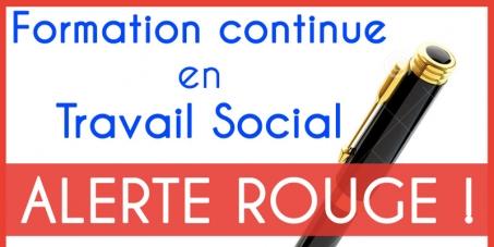 FORMATION CONTINUE EN TRAVAIL SOCIAL: ALERTE ROUGE