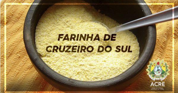 Farinha de Mandioca de Cruzeiro do Sul   Patrimônio Nacional
