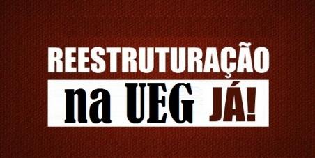 Investimentos na UEG, reestruturação já!!!