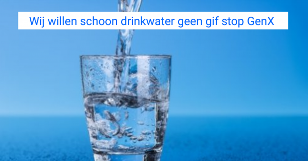 Stop GenX: geen gif in ons drinkwater!