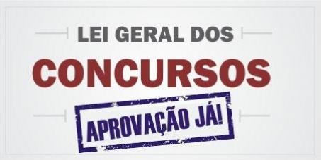 Lei Geral dos Concursos Públicos - APROVAÇÃO JÁ!!!