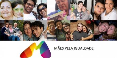 As Mães pela Igualdade dizem: Criminalização da Homofobia, PLC 122 agora!