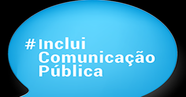 #IncluiComunicacaoPublica