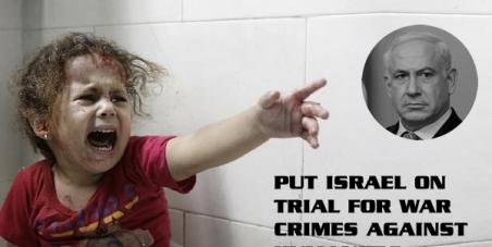 We demand that International Criminal Court charges Benjamin Netanyahu & Israel for War Crimes against Humanity