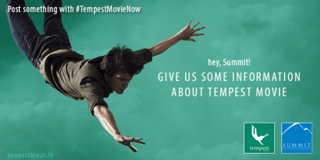 Summit Entertainment: Give us some information about Tempest movie