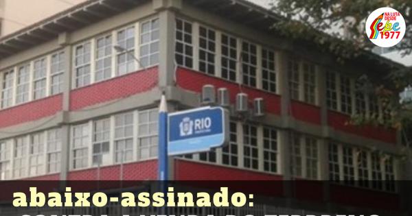 CONTRA A VENDA DO TERRRENO DA E.M. MUNICIPAL DR. CÍCERO PENA (COPACABANA)