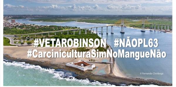 Ao governador Robinson Faria do estado do Rio Grande do Norte : Vete o PL 063, ele é danoso ao ambiente e a sustentabilidade do RN