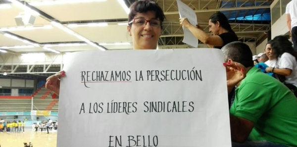 QUE EN BELLO SE RESPETEN LOS DERECHOS SINDICALES Y DE ASOCIACIÓN
