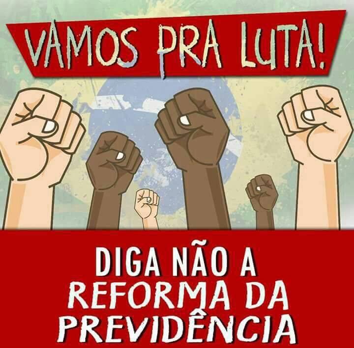 DIGA NÃO a  Reforma da Previdência Social!!!
