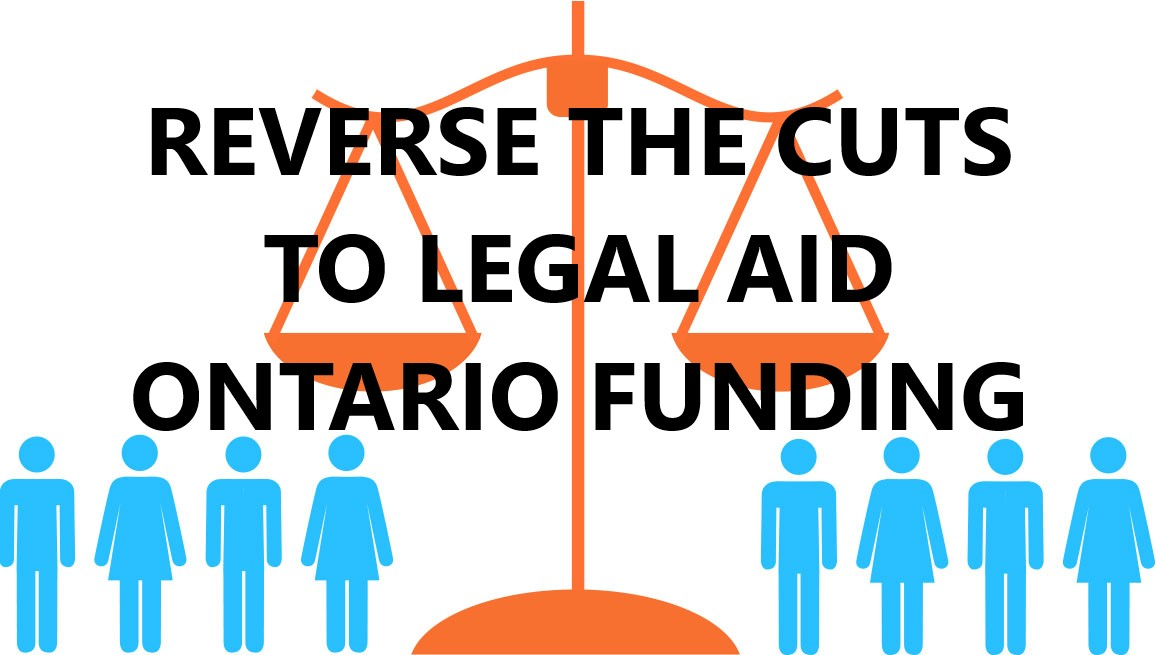Reverse the cuts to Legal Aid Ontario funding